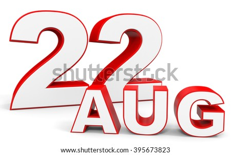 August 22. 3d text on white background. Illustration.