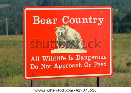 August 3, 2015 Saint Mary's, Montana Bear Country Warning Sign Glacier National Park