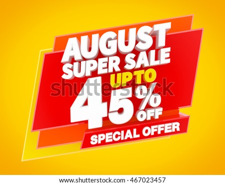 AUGUST SUPER SALE UP TO 45 % SPECIAL OFFER, Sale background, Big sale, Sale tag, Sale poster, Banner Design  illustration 3D rendering