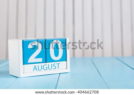 August 20th. Image of august 20 wooden color calendar on blue background. Summer day. Empty space for text. International Homeless Animals Day