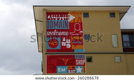 AUSTIN, TEXAS - MAR 13. 2015: SXSW  South by Southwest  Annual music, film, and interactive conference and festival in Austin, Texas. Poster on building at The Damain - stock photo