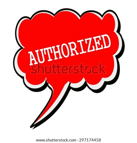 Authorized white stamp text on red Speech Bubble - stock photo