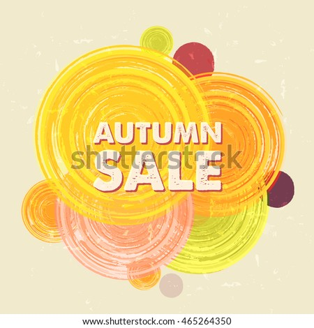 autumn sale with circles, business seasonal shopping concept in colorful grunge drawn flat design label