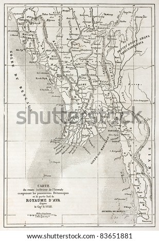 Ava kingdom territory (today Burma) old map. Created by Yule and Erhard,  published on Le Tour du Monde, Paris, 1860