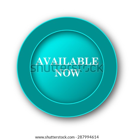 Available now icon. Internet button on white background  - stock photo
