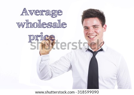 Average wholesale price - Young smiling businessman writing on transparent surface
