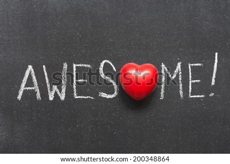 awesome exclamation handwritten on chalkboard with heart symbol instead of O