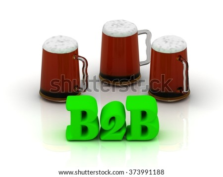 B2B bright volume word 3 cup beer on white background  - stock photo