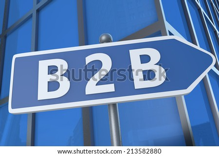 B2B - Business to Business - illustration with street sign in front of office building. - stock photo