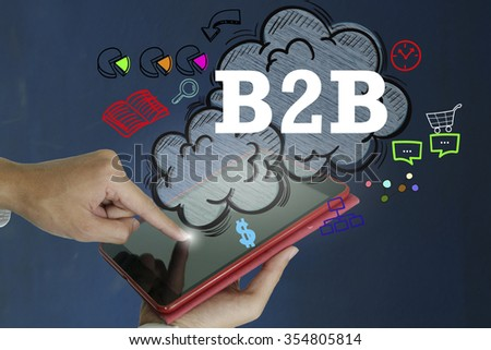 B2B (business to business) over a tablet computer on dark blue background , business concept , business idea