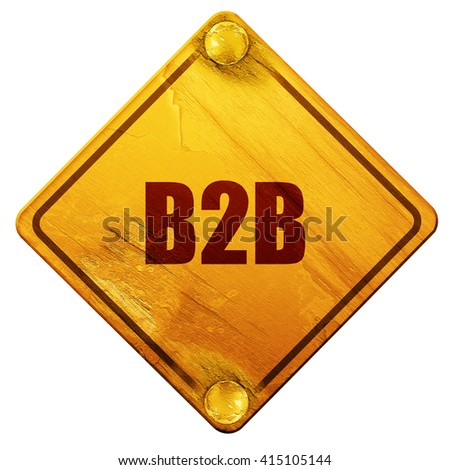 b2b, 3D rendering, isolated grunge yellow road sign - stock photo