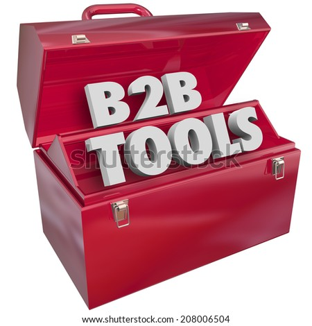 B2B Tools words in 3d letters in a red metal toolbox as resources, advice, information and tips for success in selling products and services to other businesses or companies