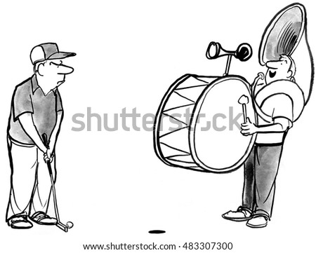 B&W illustration showing a golfer trying to putt but a one man band has distracted him.