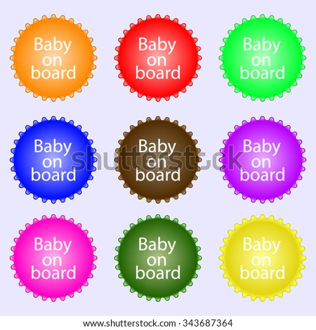 Baby on board sign icon. Infant in car caution symbol. A set of nine different colored labels. illustration