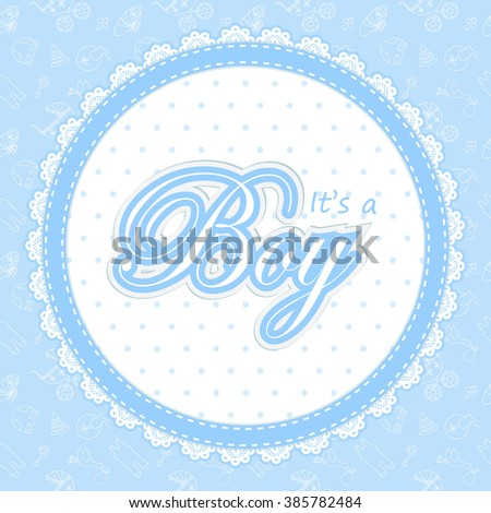 "Baby shower card for a boy. Baby Shower invitation template. Baby shower label for a boy. Invitation card for Baby Shower  party. Round frame for Baby shower. ""It's a Boy"" Baby Shower label.  - stock photo"