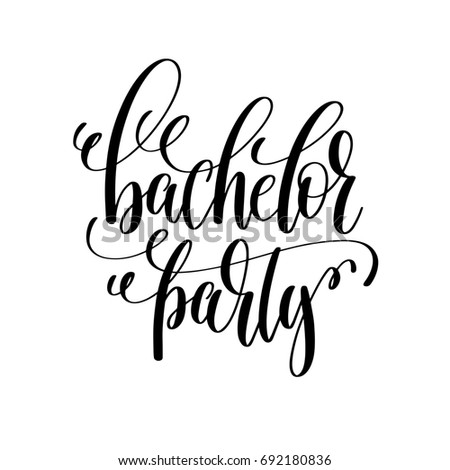 Bachelor Party Black And White Hand Lettering Script To Wedding Holiday Invitation Celebration Marriage Phrase
