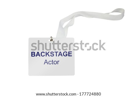 Bachstage pass with the addition Actor isolated on white background - stock photo