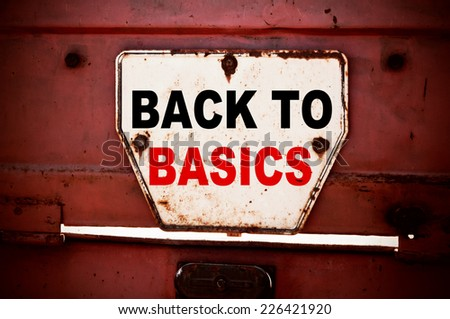 Back to Basics  - stock photo