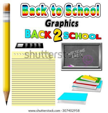 Back to School graphics/illustrations including, pencil, text, chalkboard, calculator, books, notebook, paper, stack of books all in bright colors