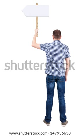 Back view  of man showing a sign board. young guy holds information plate. Rear view people collection.  backside view of person.  Isolated over white background.  - stock photo