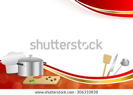 Background abstract red cooking white hat saucepan soup ladle knife paddle kitchen pepper olives gold ribbon frame illustration  - stock photo