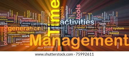 Background concept word cloud illustration of time management glowing light