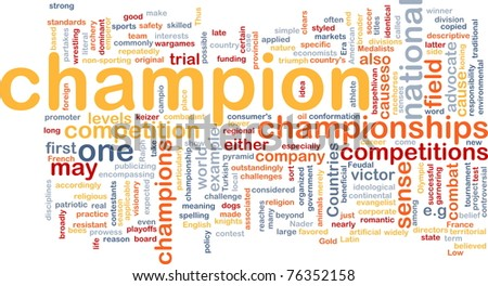 Background concept wordcloud illustration of  champion