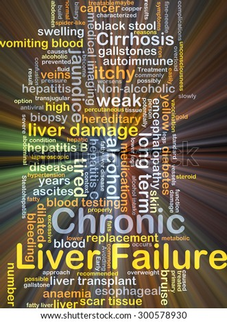 Background concept wordcloud illustration of chronic liver failure glowing light - stock photo