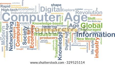 Background concept wordcloud illustration of computer age