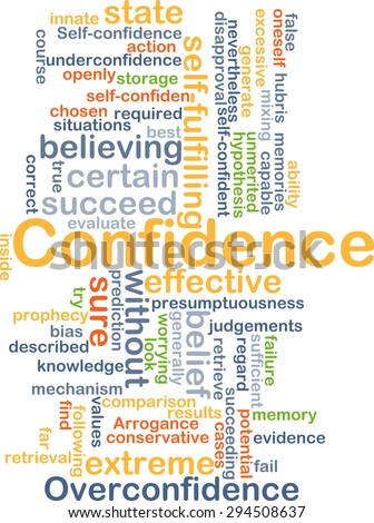 Background concept wordcloud illustration of confidence