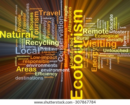 Background concept wordcloud illustration of ecotourism glowing light - stock photo