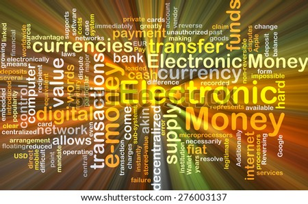Background concept wordcloud illustration of electronic money glowing light