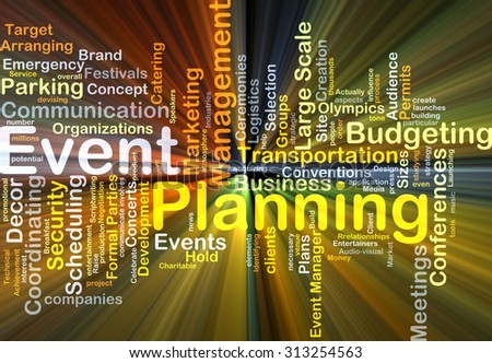 Background concept wordcloud illustration of event planning glowing light
