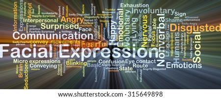 Background concept wordcloud illustration of facial expression glowing light