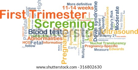 Background concept wordcloud illustration of first trimester screening - stock photo