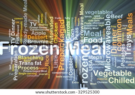 Background concept wordcloud illustration of frozen meal glowing light