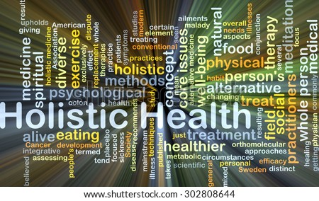 Background concept wordcloud illustration of holistic health glowing light - stock photo