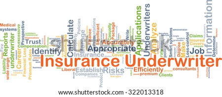 Background concept wordcloud illustration of insurance underwriter - stock photo