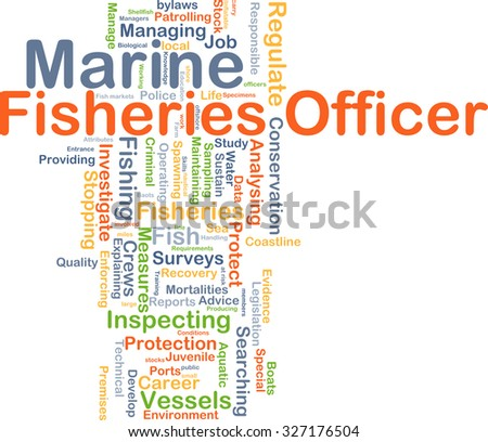 Background concept wordcloud illustration of marine fisheries officer - stock photo