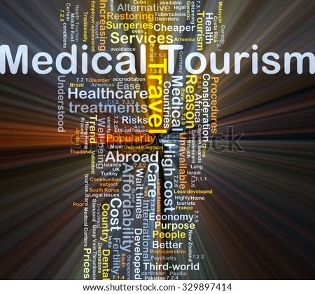 Background concept wordcloud illustration of medical tourism glowing light