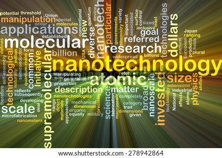 Background concept wordcloud illustration of nanotechnology glowing light - stock photo