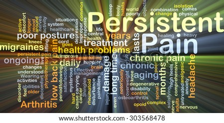 Background concept wordcloud illustration of persistent pain glowing light - stock photo