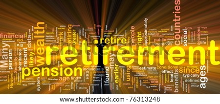 Background concept wordcloud illustration of retirement  glowing light - stock photo