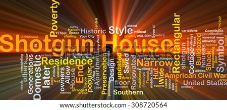 Background concept wordcloud illustration of shotgun house glowing light