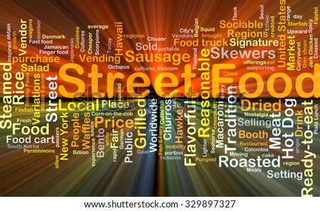Background concept wordcloud illustration of street food glowing light