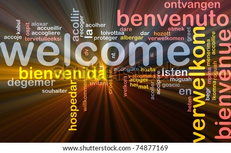 Background concept wordcloud illustration of welcome different languages glowing light - stock photo