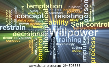 Background concept wordcloud illustration of willpower glowing light