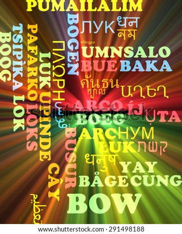 Background concept wordcloud multilanguage international many language illustration of bow glowing light