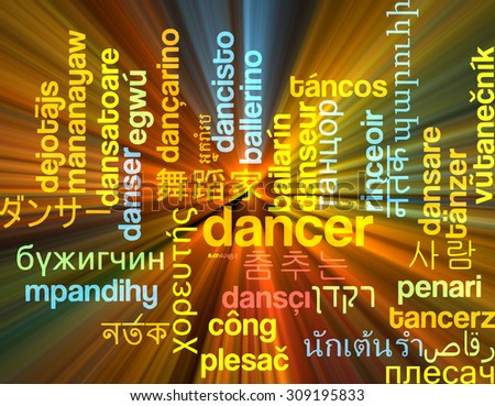 Background concept wordcloud multilanguage international many language illustration of dancer glowing light