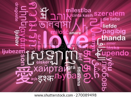 Background concept wordcloud multilanguage international many language illustration of love glowing light - stock photo